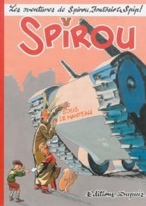 Spirou sous le manteau : les aventures de Spirou, Fantasio et Spip ! - Al