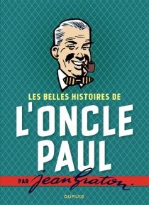 Les belles histoires de l'oncle Paul - JeanGraton