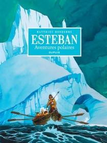 Esteban : intégrale - MatthieuBonhomme