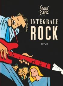 Intégrale rock : rock, filles, night-club et désordres de la nuit : moeurs et coutumes des sauvages - SergeClerc