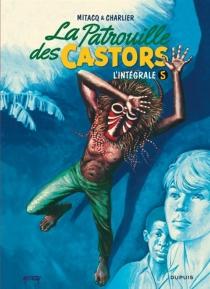 La patrouille des castors : l'intégrale | Volume 5, 1968-1975 - Jean-MichelCharlier