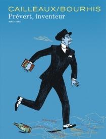 Jacques Prévert, inventeur - HervéBourhis
