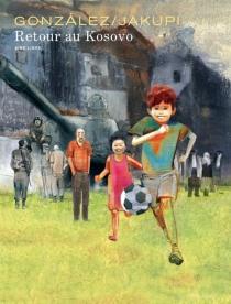 Retour au Kosovo - JorgeGonzàlez