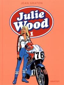 Julie Wood : intégrale | Volume 1 - JeanGraton