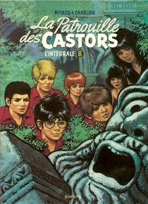 La patrouille des castors : l'intégrale - Jean-MichelCharlier