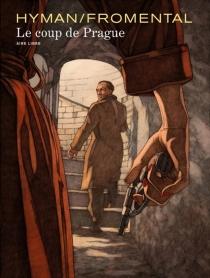Le coup de Prague - Jean-LucFromental