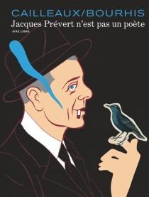 Jacques Prévert n'est pas un poète - HervéBourhis