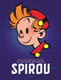 La véritable histoire de Spirou - BertrandPissavy-Yvernault