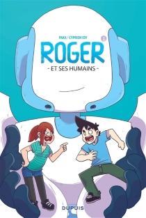 Roger et ses humains - CyprienIov