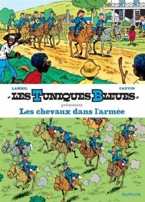 Les Tuniques bleues présentent | Volume 2, Les chevaux dans l'armée - RaoulCauvin