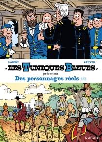Des personnages réels| Les Tuniques bleues présentent | Volume 1 - RaoulCauvin