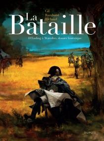 La bataille : l'intégrale - IvanGil