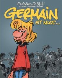 Germain et nous... : l'intégrale - FrédéricJannin