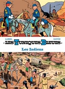 Les Tuniques bleues présentent | Volume 4, Les Indiens - RaoulCauvin