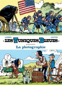 Les Tuniques bleues présentent | Volume 5, La photographie - RaoulCauvin