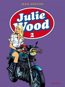 Julie Wood : intégrale | Volume 2 - JeanGraton