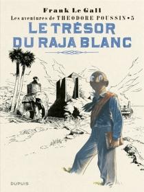 Les aventures de Théodore Poussin - FrankLe Gall