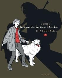 Jérôme K. Jérôme Bloche : l'intégrale | Volume 4 - Dodier