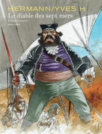 Le diable des sept mers : édition intégrale - YvesH.