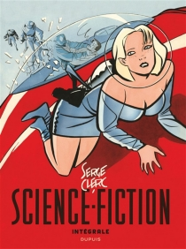 Science-fiction : intégrale - Serge Clerc