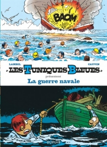 Les Tuniques bleues présentent | Volume 7, La guerre navale - RaoulCauvin