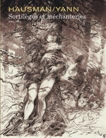 Sortilèges et méchanteries - RenéHausman