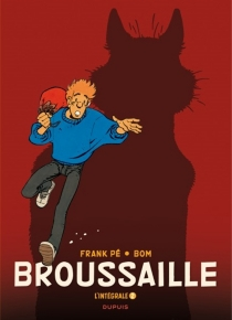 Broussaille : l'intégrale - Bom