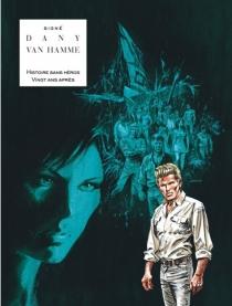 Histoire sans héros, vingt ans après : l'intégrale - Dany