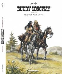 Buddy Longway : intégrale | Volume 1, Chinook pour la vie - Derib