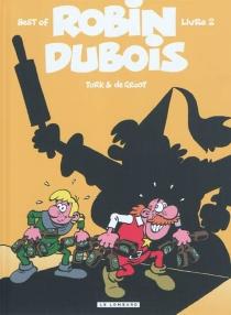 Robin Dubois : best of - BobDe Groot