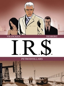 IRS   Volume 4, Pétrodollars - StephenDesberg