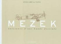 Mezek : naissance d'une bande dessinée - AndréJuillard