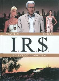 IRS | Volume 6, Hollywood connection - StephenDesberg