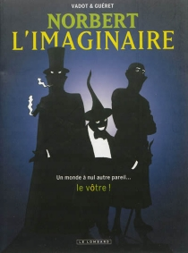 Norbert l'imaginaire : intégrale - OlivierGuéret