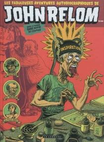Les fabuleuses aventures autobiographiques de John Relom dans le monde sans pitié de l'édition - Relom