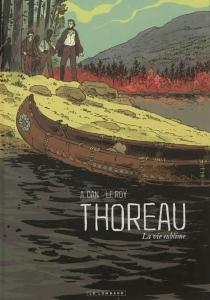 Thoreau : la vie sublime - A.Dan