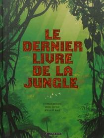 Le dernier livre de la jungle : intégrale - StephenDesberg