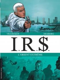 IRS | Volume 7, L'Orient extrême - StephenDesberg