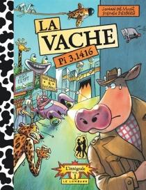 La vache : intégrale | Volume 1 - JohanDe Moor