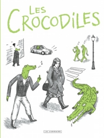 Les crocodiles : témoignages sur le harcèlement et le sexisme ordinaire - ThomasMathieu