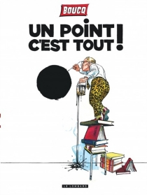 Un point c'est tout ! - FrançoisBoucq