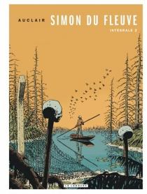 Simon du fleuve : intégrale | Volume 2 - ClaudeAuclair