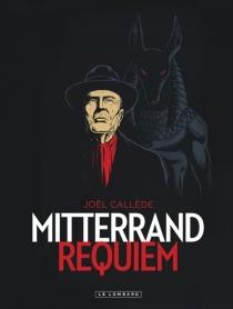 Mitterrand requiem - JoëlCallède