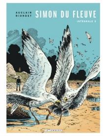 Simon du fleuve : intégrale | Volume 3 - ClaudeAuclair
