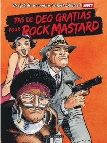 Une fabuleuse aventure de Rock Mastard - FrançoisBoucq