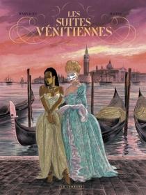 Les suites vénitiennes : intégrale | Volume 1 - Raives