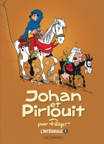Johan et Pirlouit : par Peyo : l'intégrale | Volume 5 - ThierryCulliford