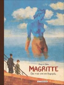 Magritte : ceci n'est pas une biographie - ThomasCampi