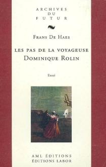 Les pas de la voyageuse, Dominique Rolin : essai - FransDe Haes