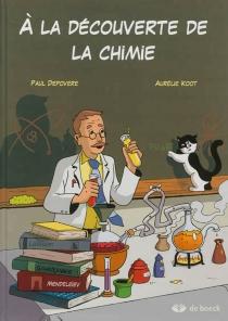 A la découverte de la chimie - PaulDepovere